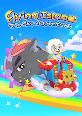 Search netflix Pleasant Goat and Big Big Wolf - Flying Island: The Sky Adventure