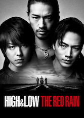 Search netflix High & Low The Red Rain