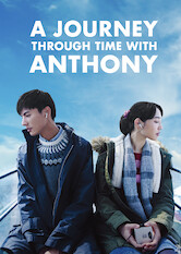 Search netflix A Journey Through Time with Anthony